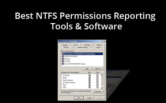 Best NTFS Permissions Reporting Tools & Software