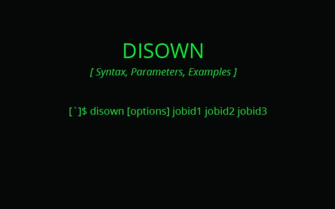 disown – What is this Command & How to Use it (Syntax, parameters, examples)