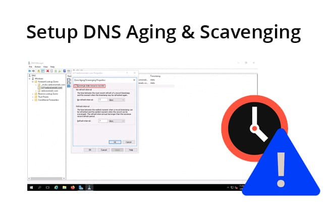 DNS Scavenging & Aging – What is it & How To Configure