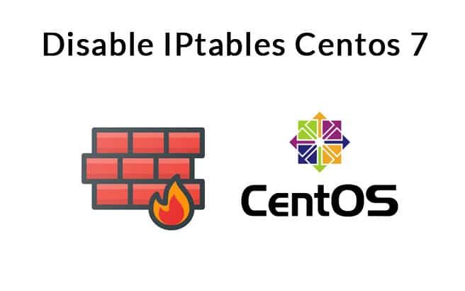 Disable IPtables Centos 7