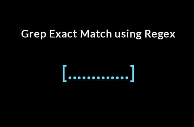 Grep Exact Match - Use Regex