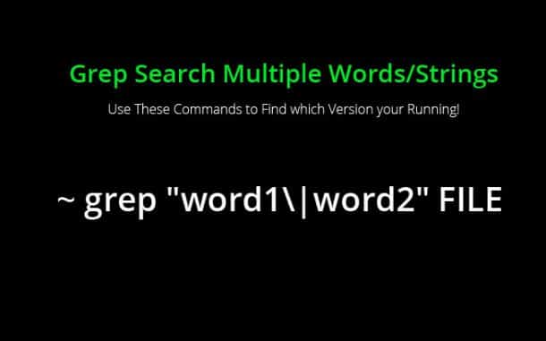 Grep Search Multiple Words or String Patterns