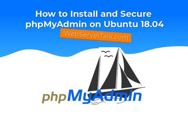 How to Install and Secure phpMyAdmin on Ubuntu 18.04