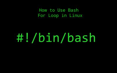How to Use Bash For Loop in Linux