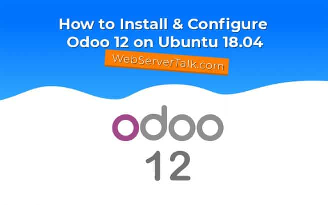 How to install and configure Odoo 12 on Ubuntu 18.04