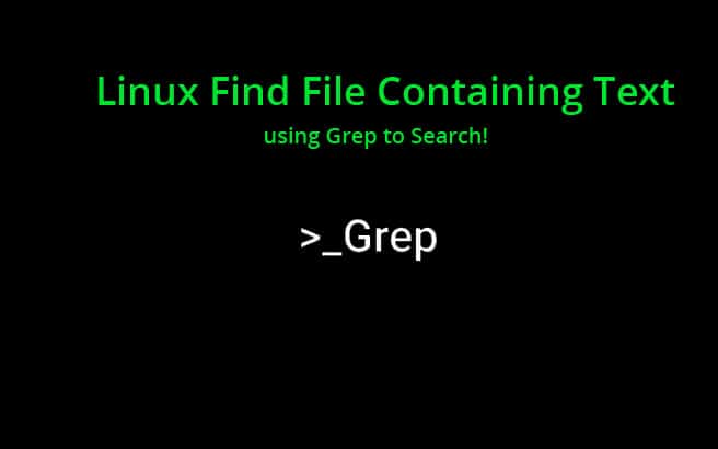 Linux Find File containing Text