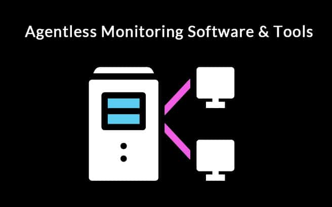 best agentless monitoring tools and software