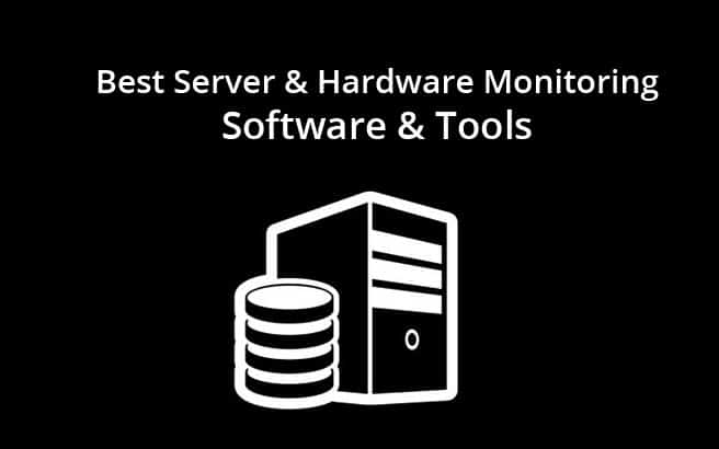 Best Hardware & Server Monitoring Software & Tools