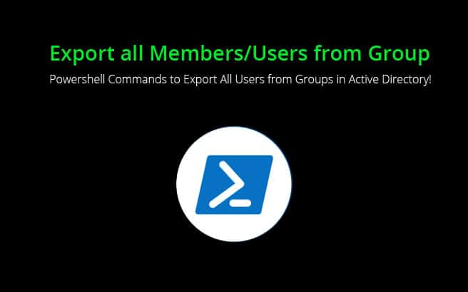 Export AD Group Members – Learn How to Quickly Get a List of All Active Directory Group