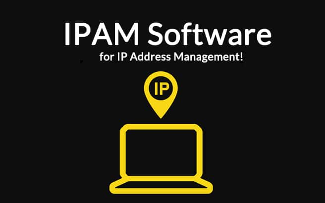 Best IPAM Software for Managing IP Address & DHCP Leases