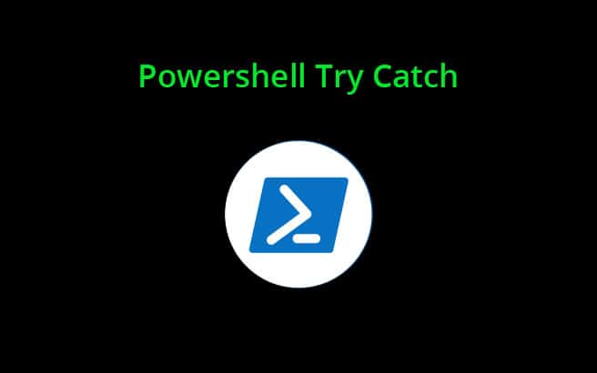 Powershell Try Catch Tutorial & Guide !