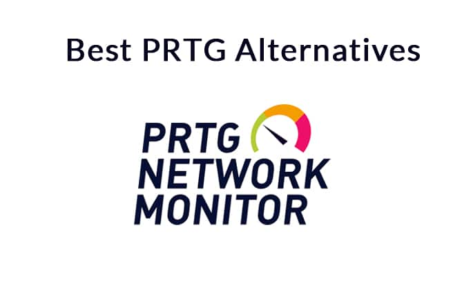 Best PRTG Alternatives for Network Monitoring