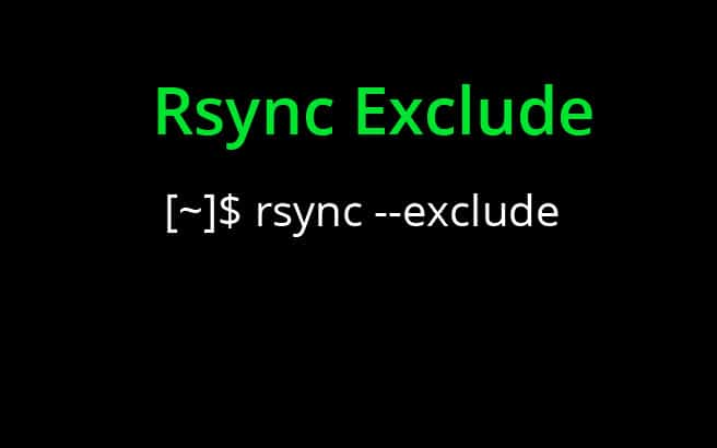 Rsync Exclude – How to Exclude Files, Directories, etc