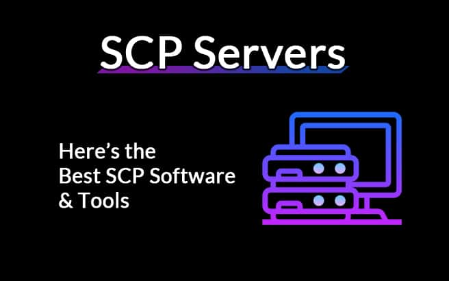 Best SCP Servers for Windows – Here's the Top Secure Copy Software & Tools that are FREE!